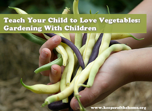 Teach Your Child to Love Vegetables: Gardening With Children
