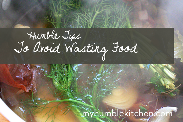 Humble Tips to Avoid Wasting Food
