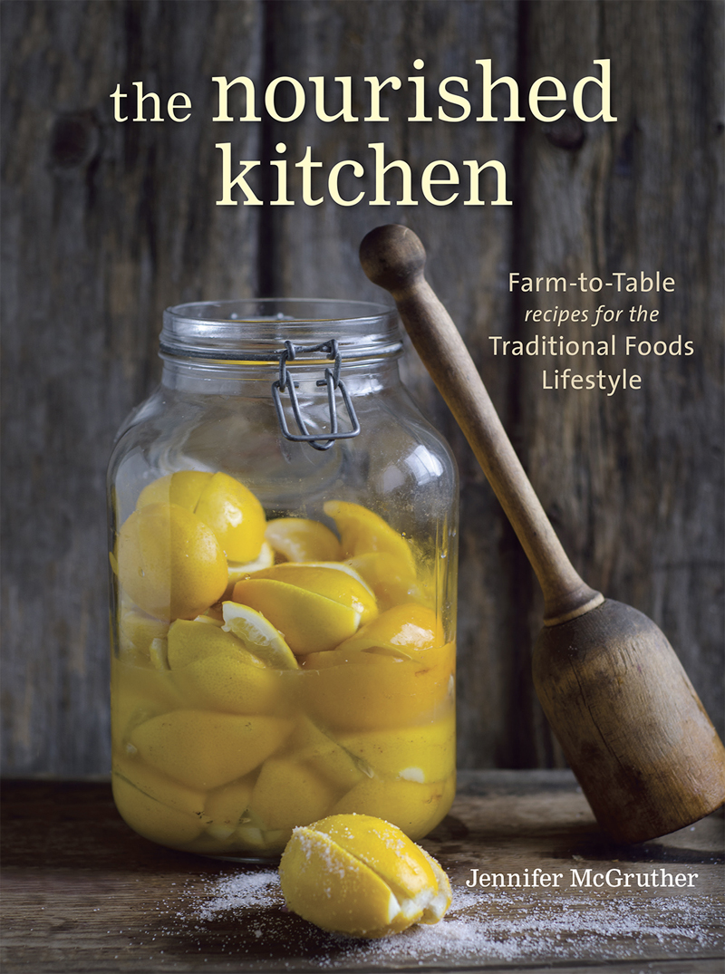 The Nourished Kitchen Cookbook and Exclusive Recipe