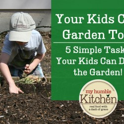 Your Kids Can Garden Too - 5 Simple Tasks Your Kids Can Do in the Garden! | myhumblekitchen.com