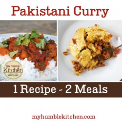 Pakistani Recipe - 1 Recipe, 2 Meals | myhumblekitchen.com