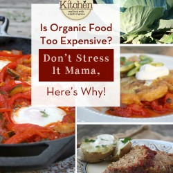 Is Organic Food Too Expensive? Don't Stress It Mama, Here's Why! | myhumblekitchen.com