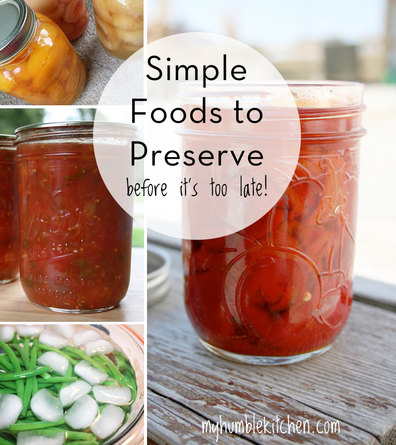 Simple Foods to Preserve Before It's Too Late | myhumblekitchen.com