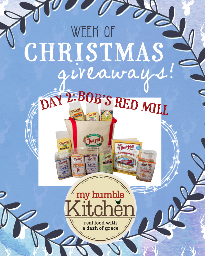 My Humble Kitchen's Week of Christmas Giveaways – Day 2 with Bob's Red Mill!