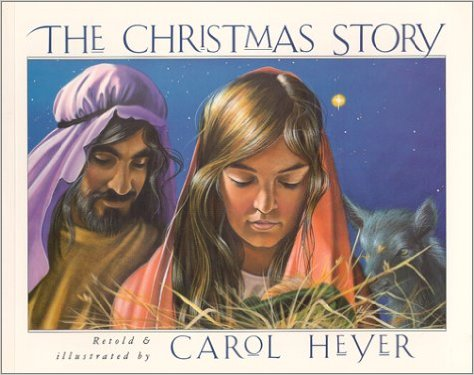 The Christmas Story Retold by Carol Heyer