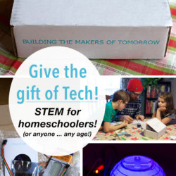 Give the Gift of Tech! Stem for Homeschoolers!